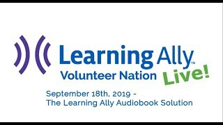 Volunteer Nation Live September 18th 2019 The Learning Ally Audiobook Solution